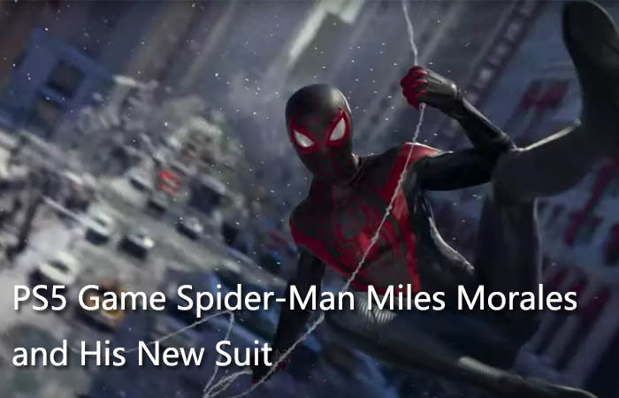 What About New Ps5 Game Spider-Man Miles Morales and His New Suit?